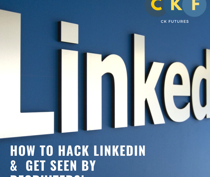 How to Hack Your LinkedIn Profile (and be 27 times more likely to be found in recruiter searches)