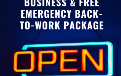 Still Open for Business & FREE Emergency Back-to-Work Package!