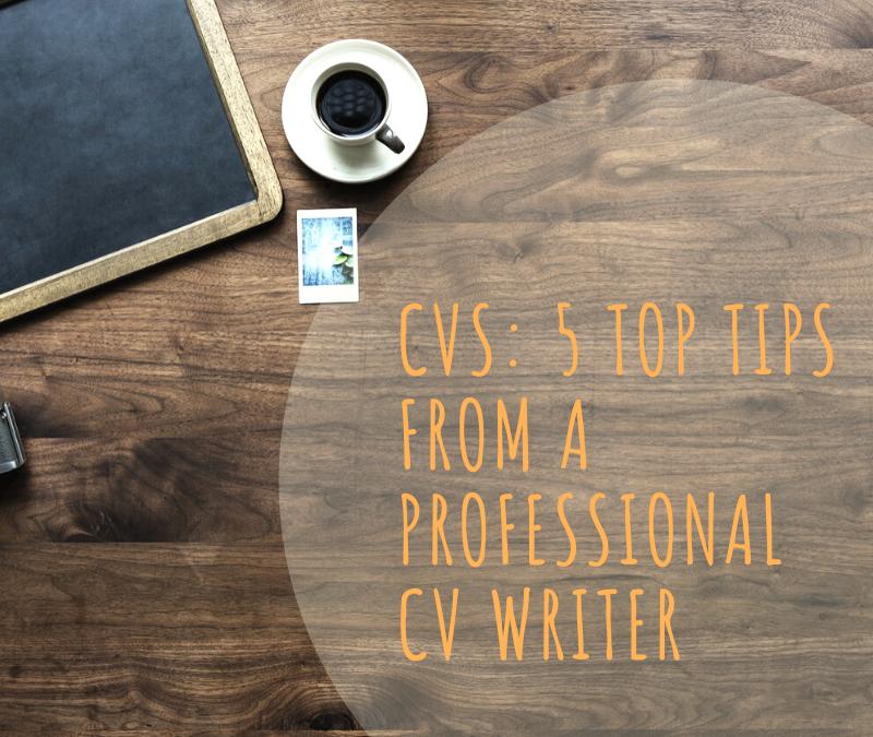 CVs: 5 Top Tips from a Professional CV Writer