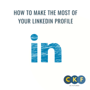 HOw to make the most of your LinkedIn profile